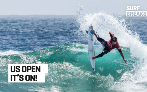 Surf Breaks: July 29, Vans US Open - It's ON!